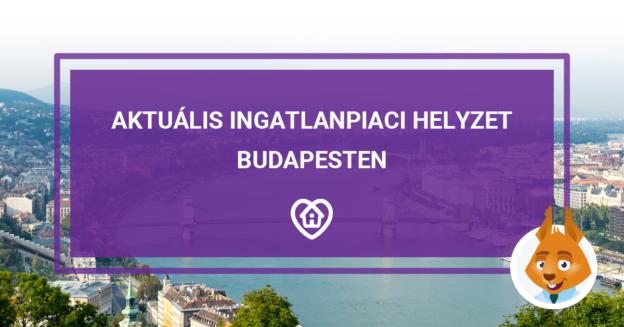 Aktuális ingatlanpiaci helyzet Budapesten